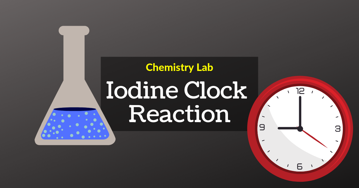 The Iodine Clock Reaction Lab