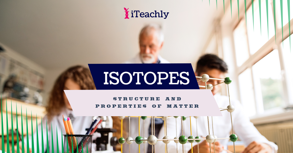 Isotopes: Structure and Properties of Matter