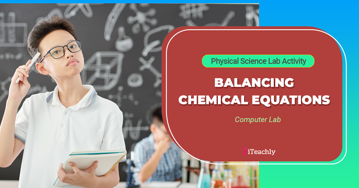 Balancing Chemical Equations Digital Lab Activity